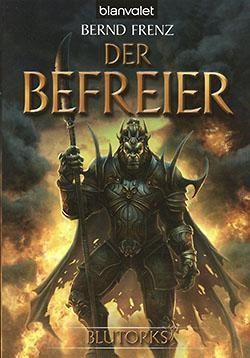 Frenz, B.: Blutorks 3 - Der Befreier