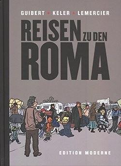 Reisen zu den Roma (Edition Moderne, B.)