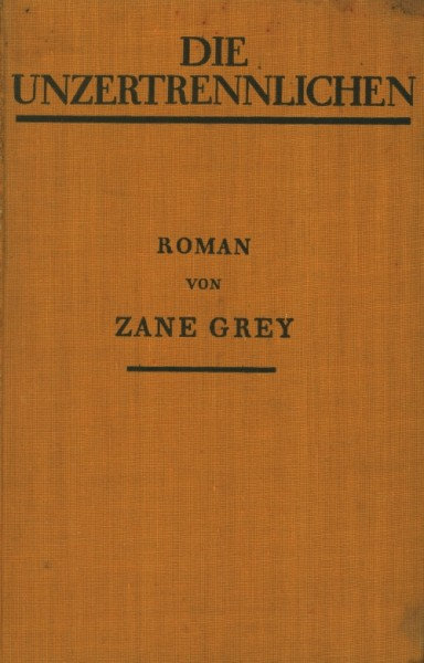 Grey, Zane Leihbuch VK Unzertrennlichen (Knaur, Vorkrieg)