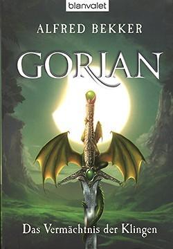 Bekker, A.: Gorian 1 - Das Vermächtnis der Klingen