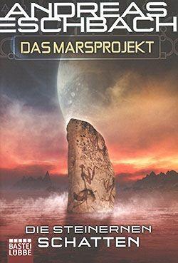 Eschbach, A.: Das Marsprojekt - Die steinernen Schatten