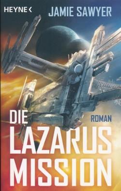 Sawyer, J.: Lazarus Krieg 1 - Die Lazarus Mission