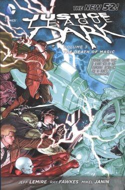 Justice League Dark Vol.3 The Death of Magic SC