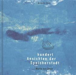 Hundert Ansichten der Speicherstadt (Arrache Coeur, B.) (neu)