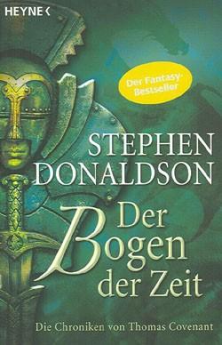 Donaldson, Stephen R. (Heyne, Tb.) Bogen der Zeit (neu)
