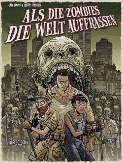 Als die Zombies die Welt auffraßen (Crosscult, B.) Nr. 1,2