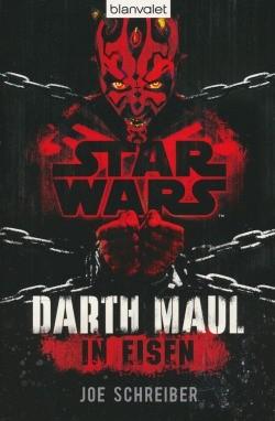 Star Wars - Darth Maul: In Eisen (Blanvalet, Tb.) Einzelband