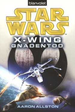 Star Wars: X-Wing - Gnadentod