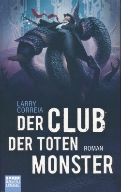 Correia, L.: Der Club der toten Monster