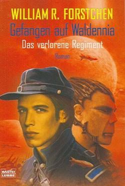 Forstchen, William R. (Bastei, Tb.) Verlorene Regiment Nr. 1-5 (neu)