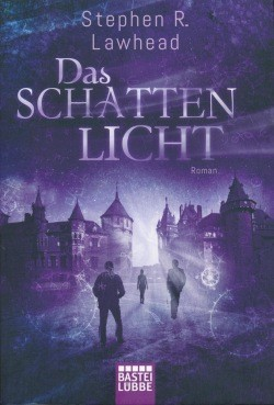 Lawhead S. R.: Die schimmernden Reiche 4 - Das Schattenlicht