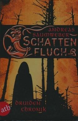 Saumweber, A.: Druidenchronik 2 - Schattenfluch