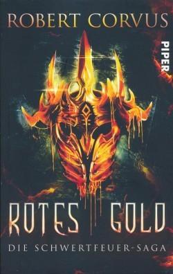 Corvus, R.: Schwertfeuer-Saga 1 - Rotes Gold