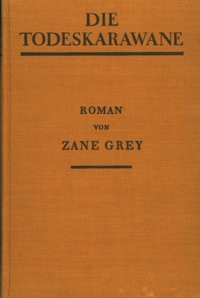 Grey, Zane Leihbuch VK Todeskarawane (Knaur, Vorkrieg)