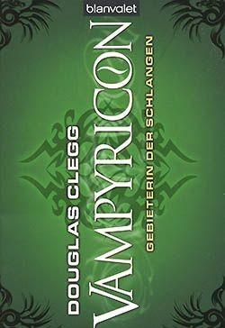 Clegg, D.: Vampyricon 3 - Gebieterin der Schlangen