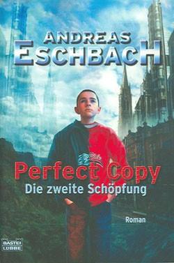 Eschbach, Andreas (Bastei, Tb.) Perfect Copy (neu)
