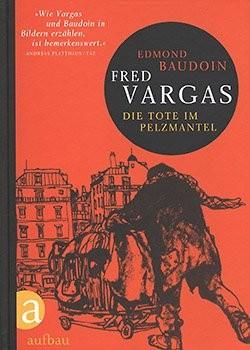 Fred Vargas: Die Tote im Pelzmantel