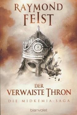 Feist, R.: Midkemia-Saga 2 - Der verwaiste Thron
