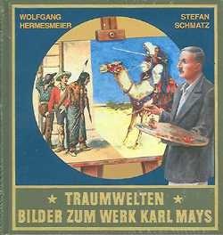 Traumwelten - Bilder zum Werk Karl Mays 1