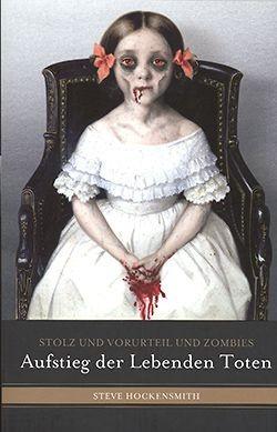 Hockensmith, S.: Stolz und Vorurteil und Zombies - Aufstieg der lebenden Toten