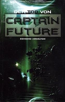 Hamilton, E.: Captain Future 2 - Der Tod von Captain Future