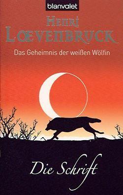Loevenbruck, H.: Geheimnis der weißen Wölfin 2