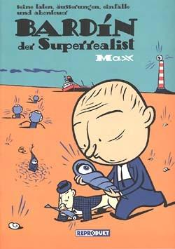 Bardin der Superrealist (Reprodukt, Br.) (neu)