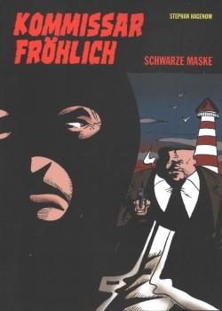 Kommissar Fröhlich 08 (Gringo, Br.) Schwarze Maske