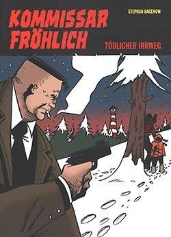 Kommissar Fröhlich 06 (Gringo, Br.) Tödlicher Irrweg