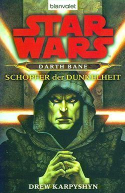 Star Wars: Darth Bane - Schöpfer der Dunkelheit