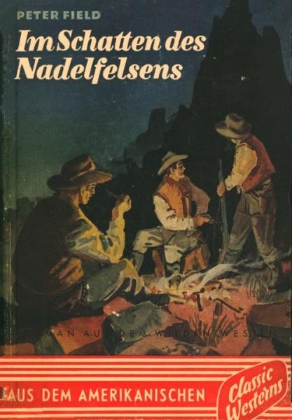 Field, Peter Leihbuch Im Schatten des Nadelfelsens (Classic-Western)