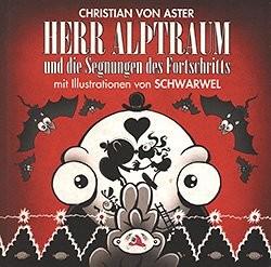 Herr Alptraum & die Segnungen des Fortschritts (Glücklicher Montag Productions, Br.)