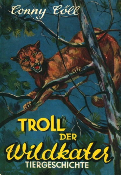 Conny Cöll Jugendreihe (Conny Cöll-Verlag, Tb.) Troll der Wildkater Jugendbücher