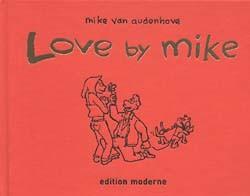 Love by Mike (Edition Moderne, BQ.) (neu)