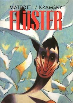 Flüster (Edition Kunst der Comics, B.) Luxusausgabe