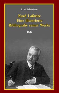 Kurd Laßwitz - Eine illustrierte Bibliografie (DvR-Verlag, B.)