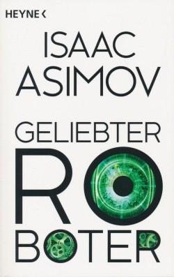 Asimov, I.: Geliebter Roboter