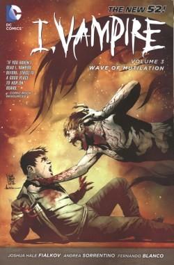 I Vampire (2011) Vol.3 Wave of Mutilation SC
