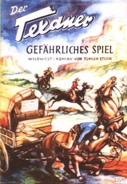 Texaner Leihbuch (Romanheftreprints) Gefährliches Spiel