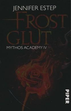 Estep, J.: Mythos Academy 4: Frostglut