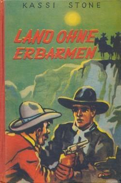 Stone, Kassi Leihbuch Land ohne Erbarmen (Drei-Kronen)