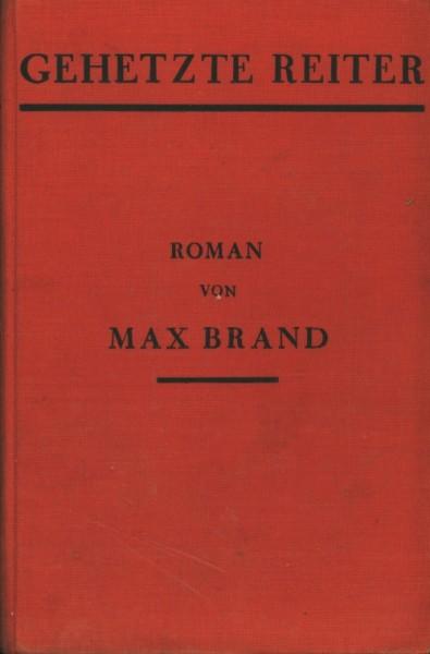 Brand, Max Leihbuch VK Gehetzte Reiter (Knaur) Vorkrieg