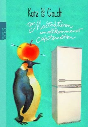 Katz & Max Goldt (Rowohlt, Br.) Das Malträtieren unvollkommener Automaten