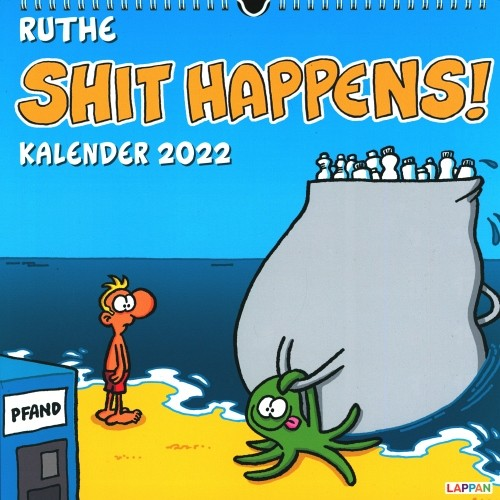 Shit Happens! Wandkalender 2022