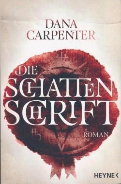 Carpenter, D.: Die Schattenschrift