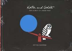 Katz und Goldt (Edition Moderne, BQ.) Globus ist unser Pony