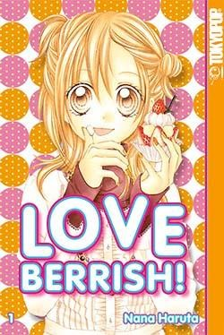 Love Berrish! (Tokyopop, Tb.) Nr. 1-5 kpl. (Z2)