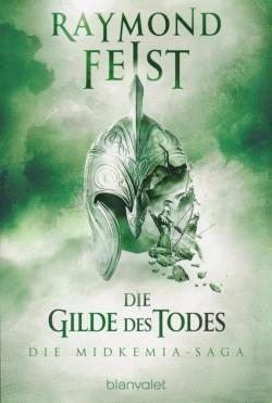 Feist, R.: Midkemia-Saga 3 - Die Gilde des Todes
