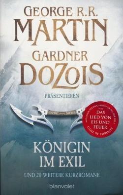 Martin, G.R.R., Dozois, G.: Königin im Exil