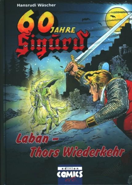 60 Jahre Sigurd: Laban - Thors Wiederkehr